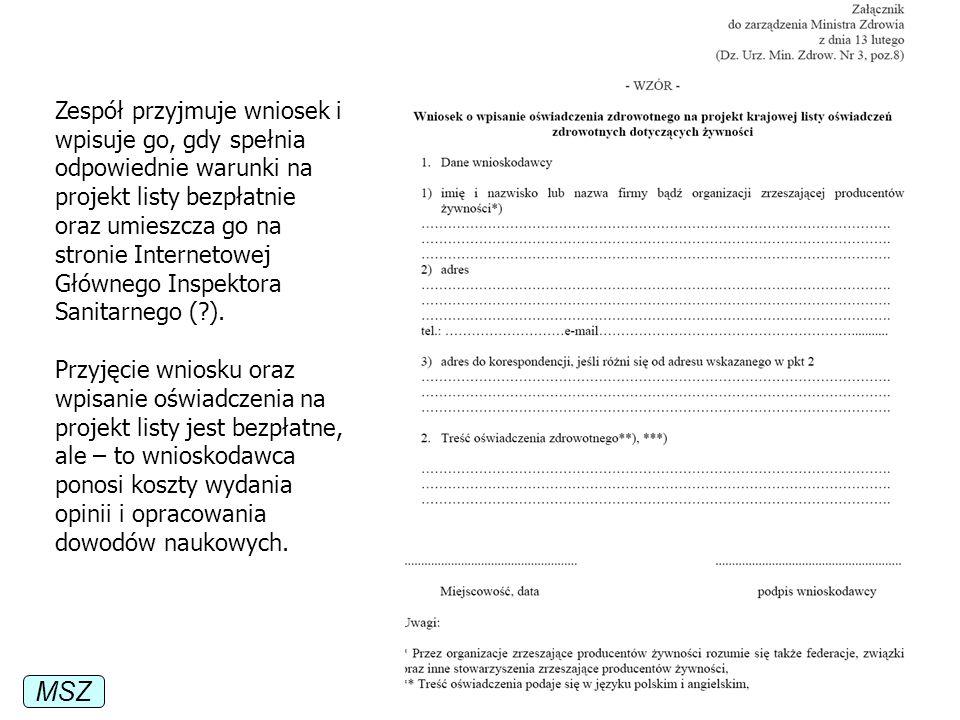 Zespół przyjmuje wniosek i wpisuje go, gdy spełnia odpowiednie warunki na projekt listy bezpłatnie oraz umieszcza go na stronie Internetowej Głównego Inspektora Sanitarnego ( ).