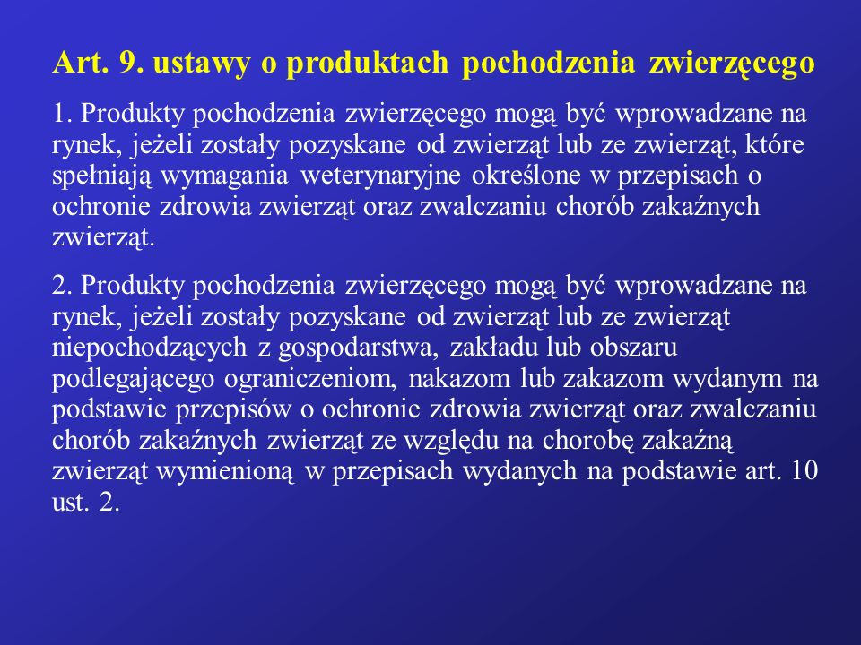 Art. 9. ustawy o produktach pochodzenia zwierzęcego