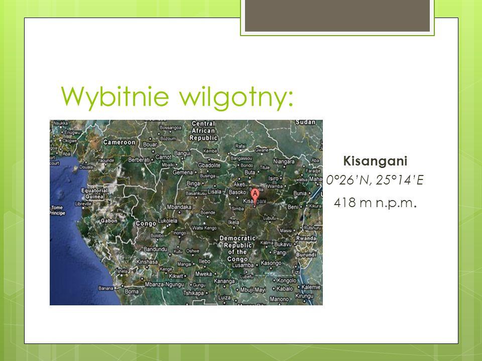 Wybitnie wilgotny: Kisangani 0°26'N, 25°14'E 418 m n.p.m.