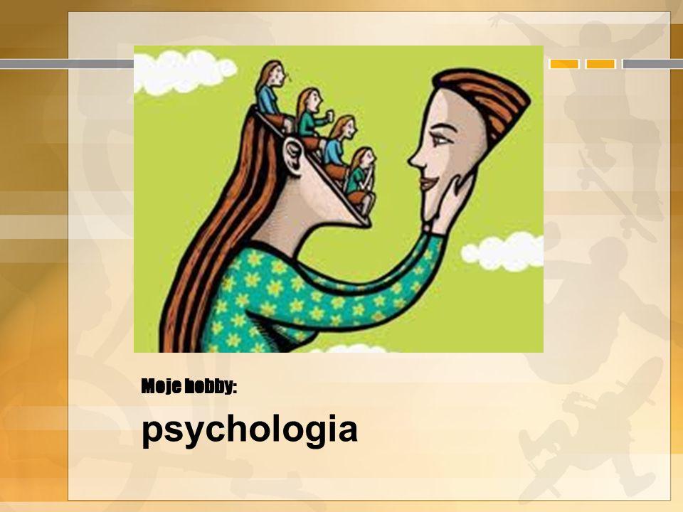 Moje hobby: psychologia