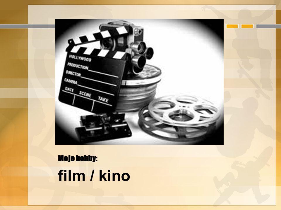 Moje hobby: film / kino