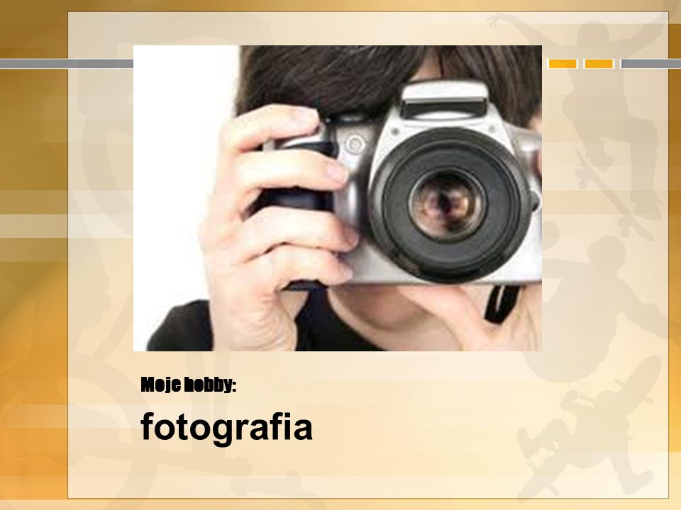Moje hobby: fotografia