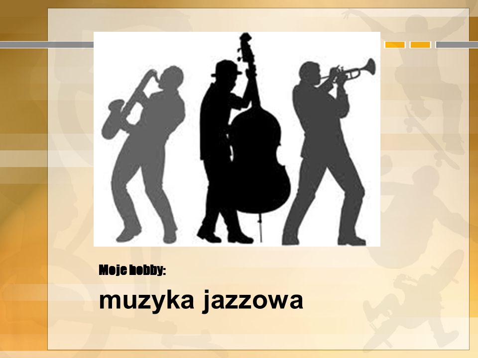 Moje hobby: muzyka jazzowa