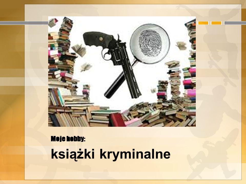 Moje hobby: książki kryminalne