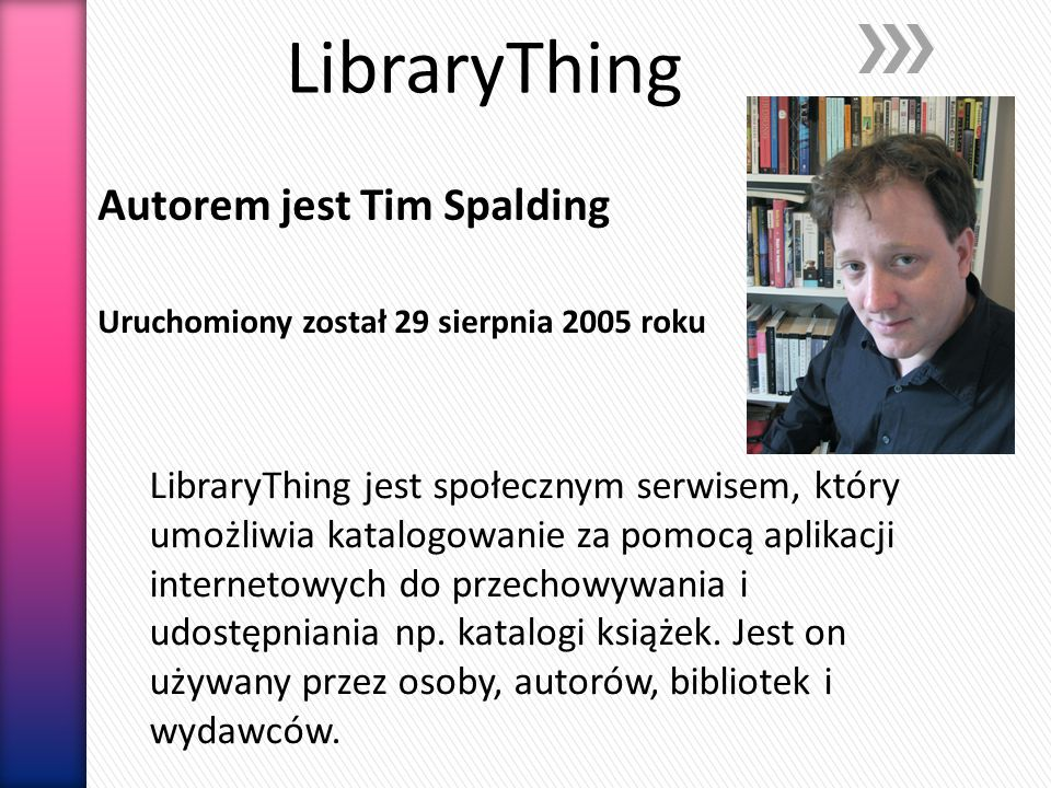 LibraryThing Autorem jest Tim Spalding