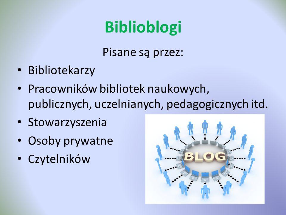 Biblioblogi Pisane są przez: Bibliotekarzy
