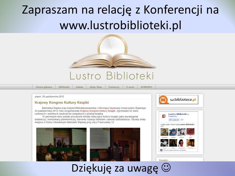 Zapraszam na relację z Konferencji na www.lustrobiblioteki.pl