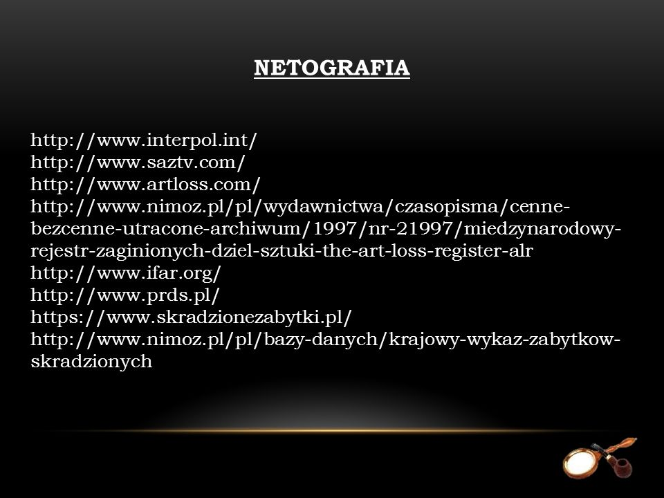 NETOGRAFIA http://www.interpol.int/ http://www.saztv.com/