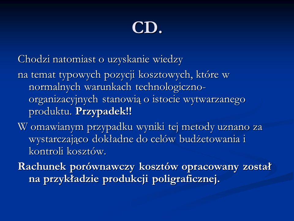 CD. Chodzi natomiast o uzyskanie wiedzy