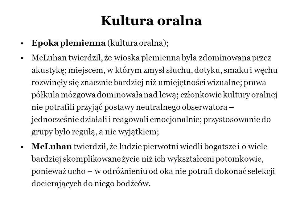 Kultura oralna Epoka plemienna (kultura oralna);