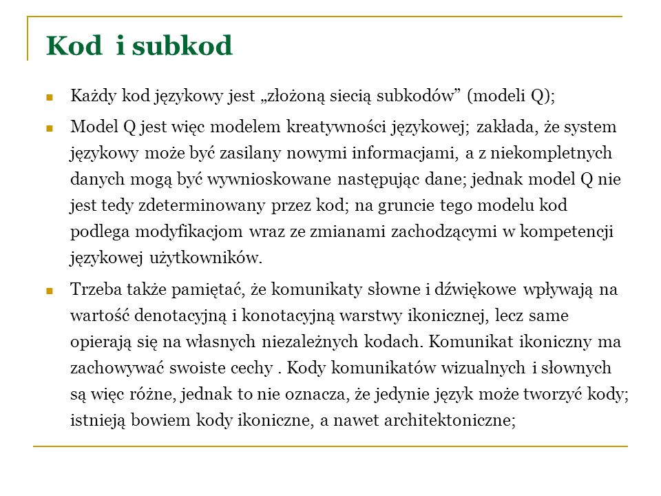 """Kod i subkod Każdy kod językowy jest """"złożoną siecią subkodów (modeli Q);"""