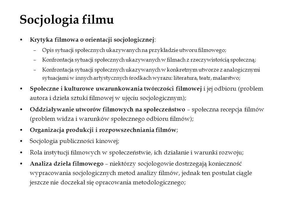 Socjologia filmu Krytyka filmowa o orientacji socjologicznej: