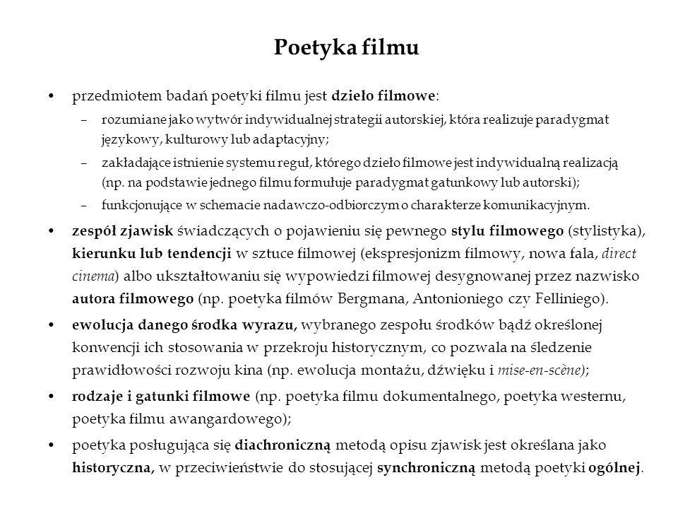 Poetyka filmu przedmiotem badań poetyki filmu jest dzieło filmowe: