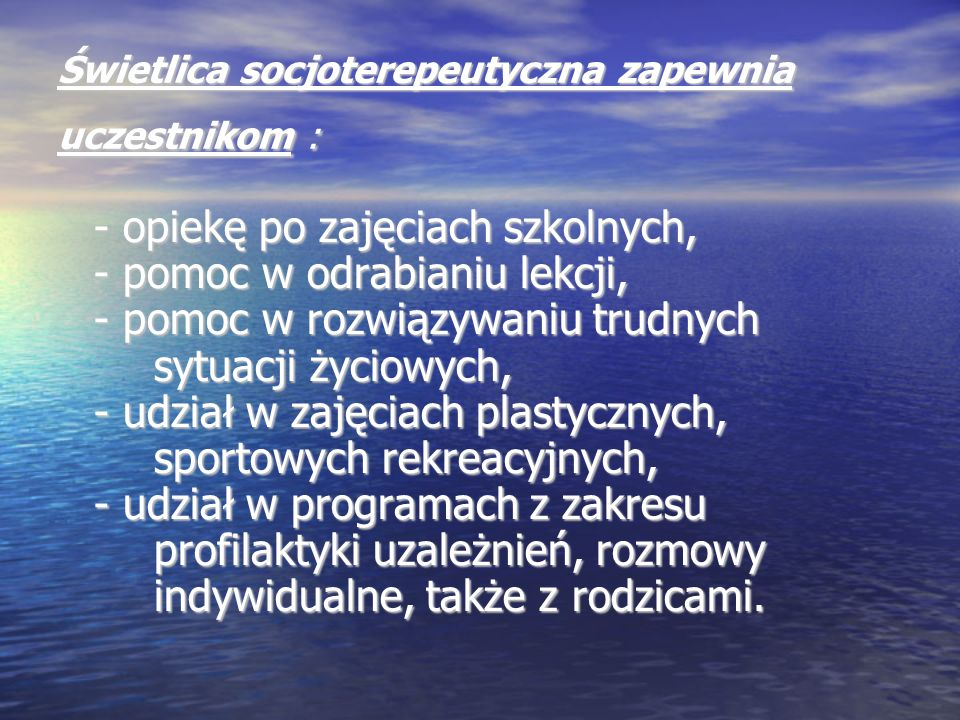 Świetlica socjoterepeutyczna zapewnia uczestnikom :