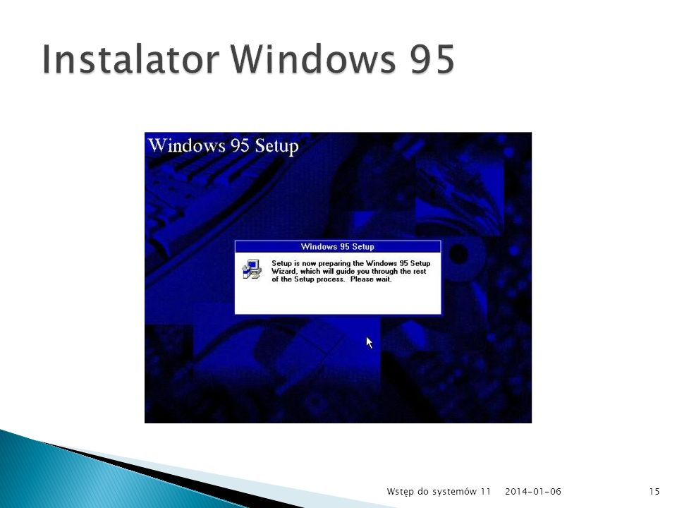 Instalator Windows 95 Wstęp do systemów 11 2017-03-26