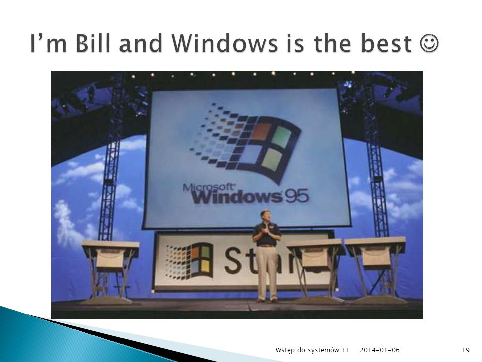 I'm Bill and Windows is the best 