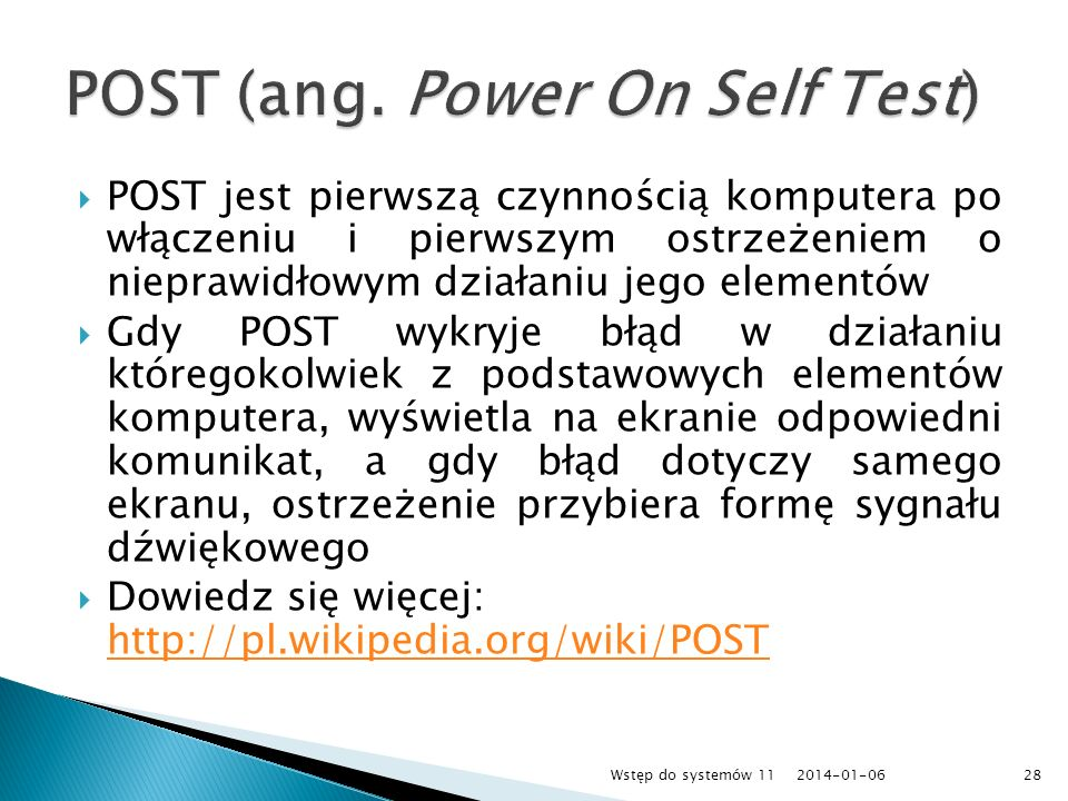 POST (ang. Power On Self Test)
