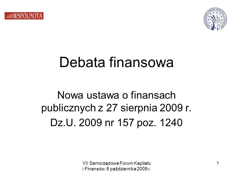 Debata finansowa Nowa ustawa o finansach publicznych z 27 sierpnia 2009 r. Dz.U. 2009 nr 157 poz. 1240.
