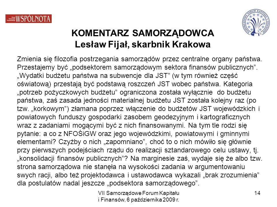 KOMENTARZ SAMORZĄDOWCA Lesław Fijał, skarbnik Krakowa