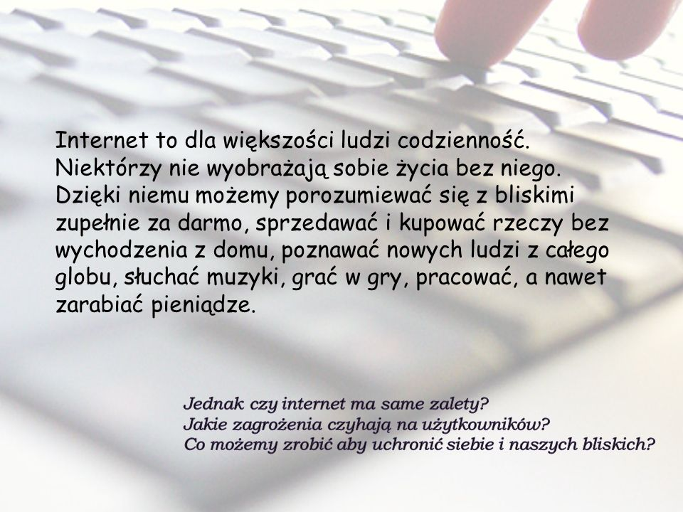 Internet to dla większości ludzi codzienność