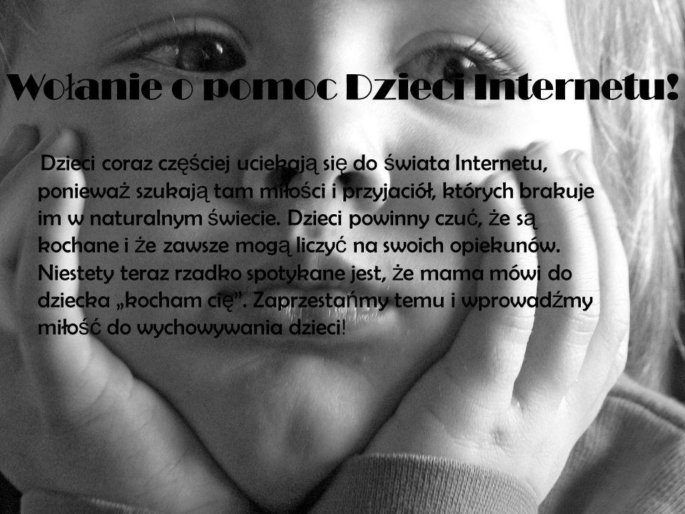 Wołanie o pomoc Dzieci Internetu!