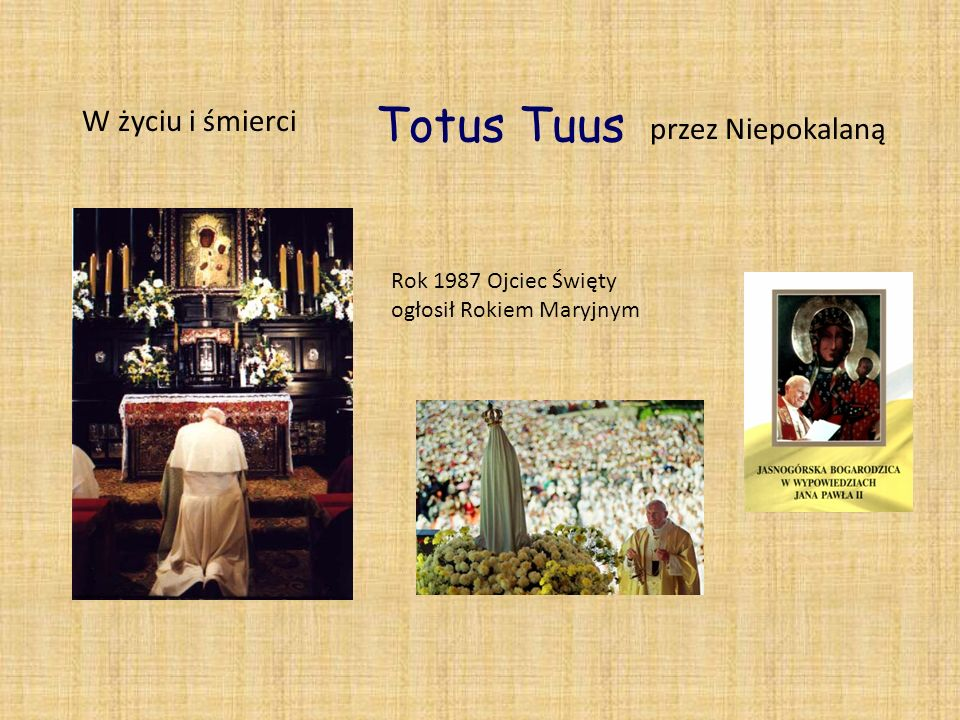 Totus Tuus W życiu i śmierci przez Niepokalaną Rok 1987 Ojciec Święty