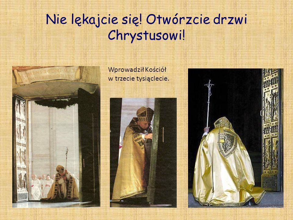 Nie lękajcie się! Otwórzcie drzwi Chrystusowi!