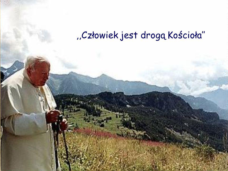 ,,Człowiek jest drogą Kościoła''