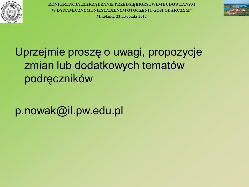Uprzejmie proszę o uwagi, propozycje zmian lub dodatkowych tematów podręczników p.nowak@il.pw.edu.pl