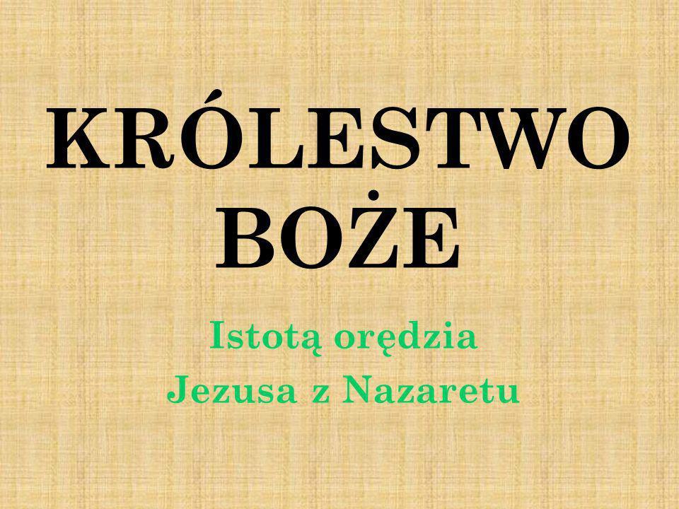Istotą orędzia Jezusa z Nazaretu
