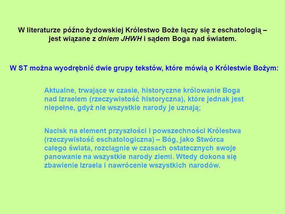W literaturze późno żydowskiej Królestwo Boże łączy się z eschatologią – jest wiązane z dniem JHWH i sądem Boga nad światem.