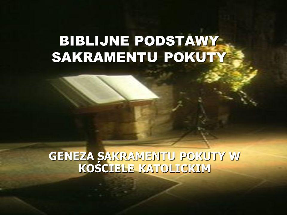 BIBLIJNE PODSTAWY SAKRAMENTU POKUTY