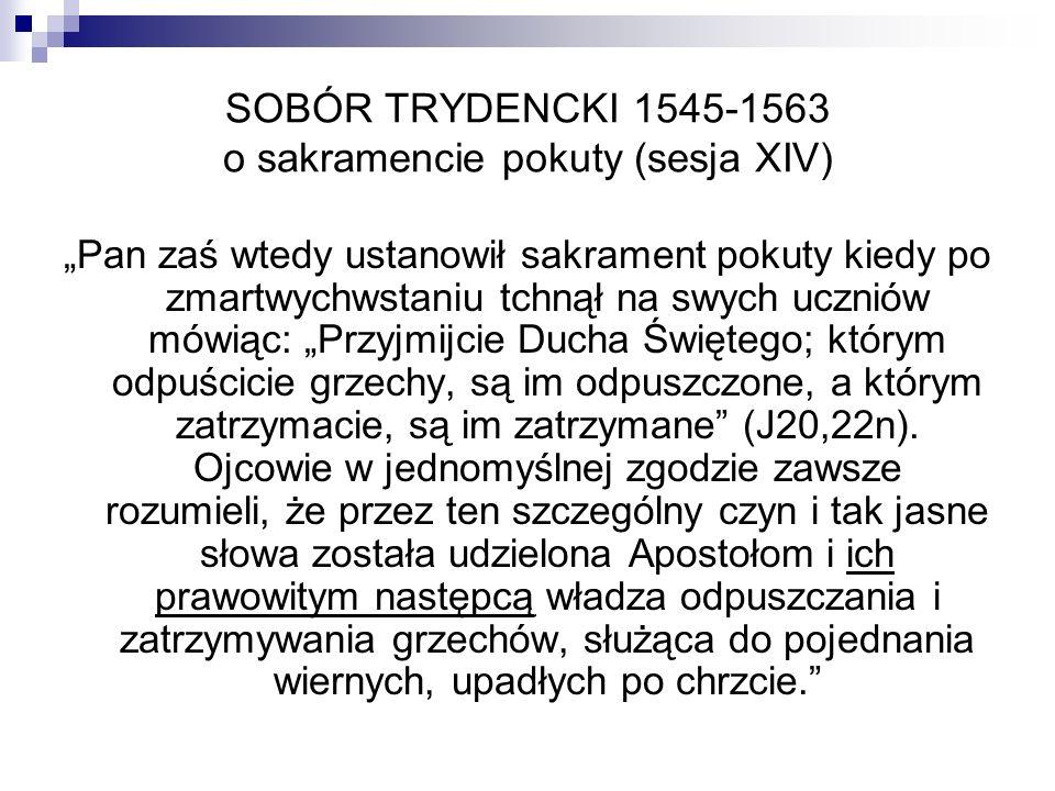 SOBÓR TRYDENCKI 1545-1563 o sakramencie pokuty (sesja XIV)