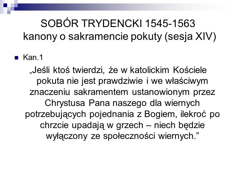 SOBÓR TRYDENCKI 1545-1563 kanony o sakramencie pokuty (sesja XIV)