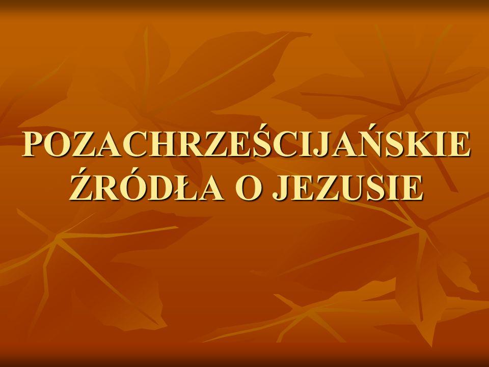 POZACHRZEŚCIJAŃSKIE ŹRÓDŁA O JEZUSIE