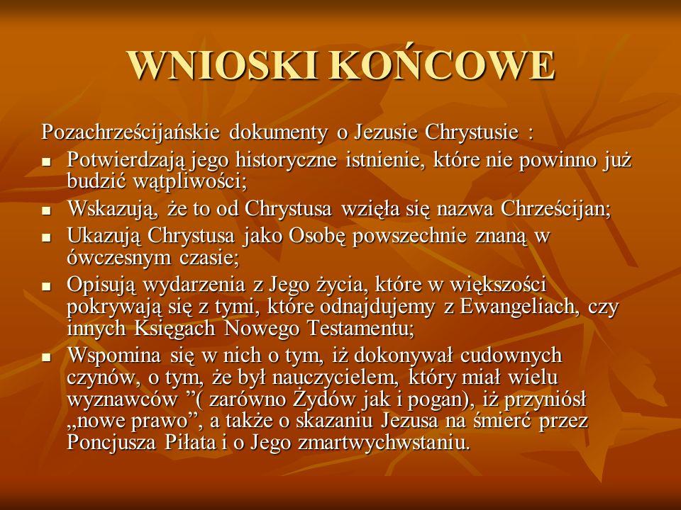WNIOSKI KOŃCOWE Pozachrześcijańskie dokumenty o Jezusie Chrystusie :