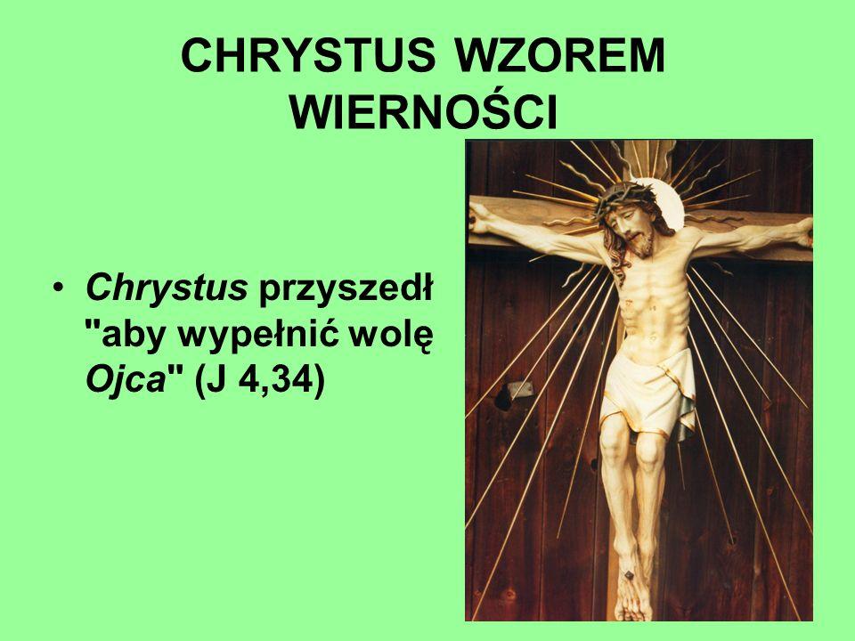 CHRYSTUS WZOREM WIERNOŚCI