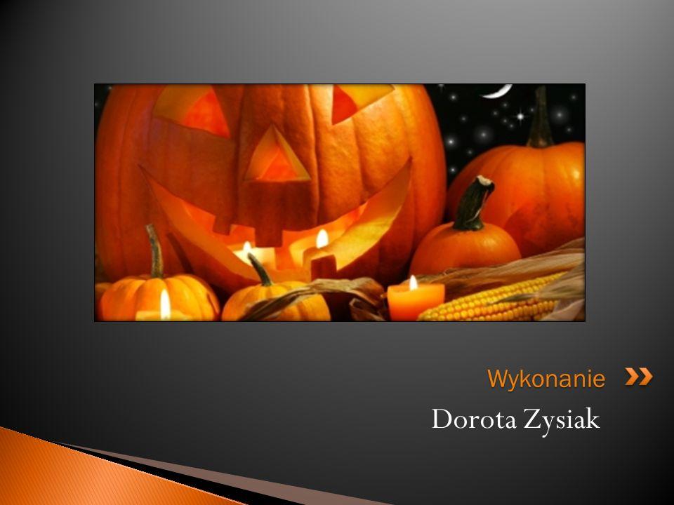 Wykonanie Dorota Zysiak