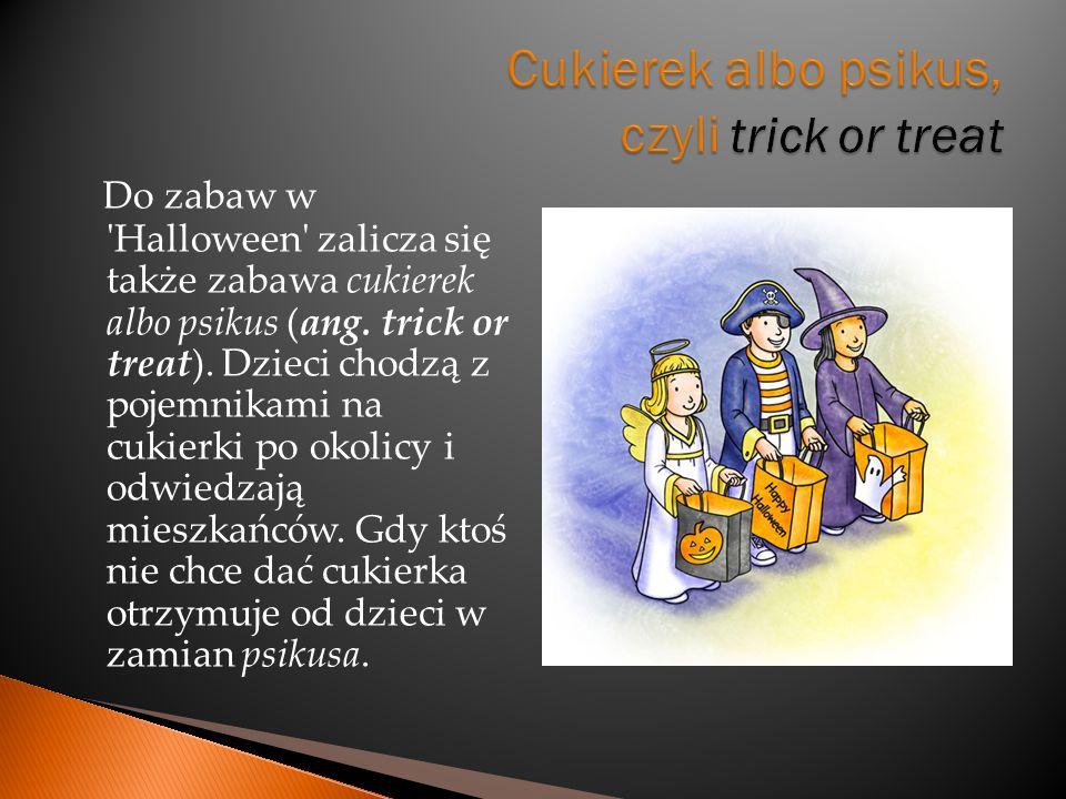 Cukierek albo psikus, czyli trick or treat