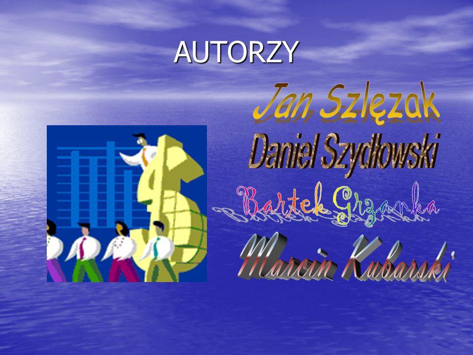 AUTORZY Jan Szlęzak Daniel Szydłowski Bartek Grzanka Marcin Kubarski