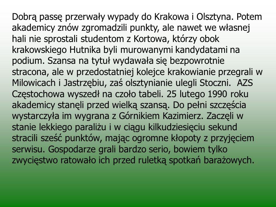 Dobrą passę przerwały wypady do Krakowa i Olsztyna