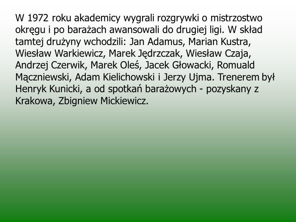 W 1972 roku akademicy wygrali rozgrywki o mistrzostwo okręgu i po barażach awansowali do drugiej ligi.
