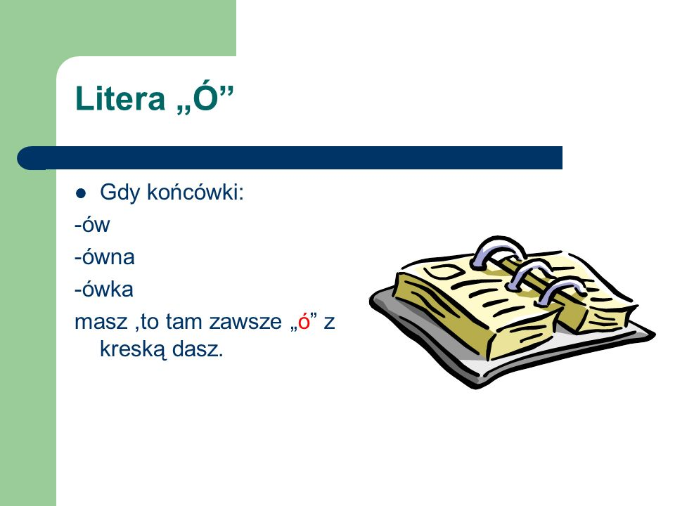 """Litera """"Ó Gdy końcówki: -ów -ówna -ówka"""