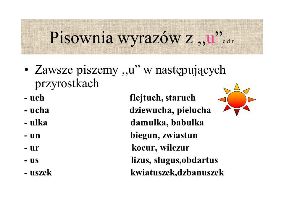 Pisownia wyrazów z ,,u c.d.n