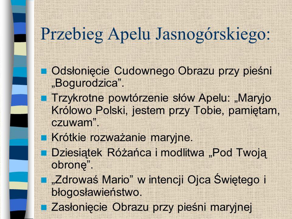 Przebieg Apelu Jasnogórskiego: