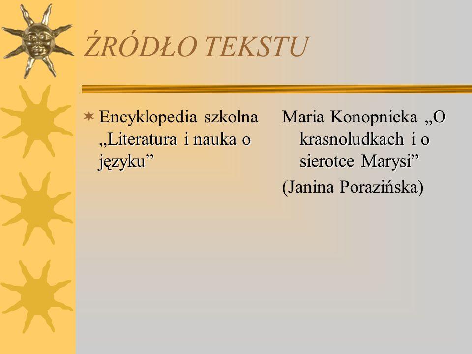 "ŹRÓDŁO TEKSTU Encyklopedia szkolna ""Literatura i nauka o języku"