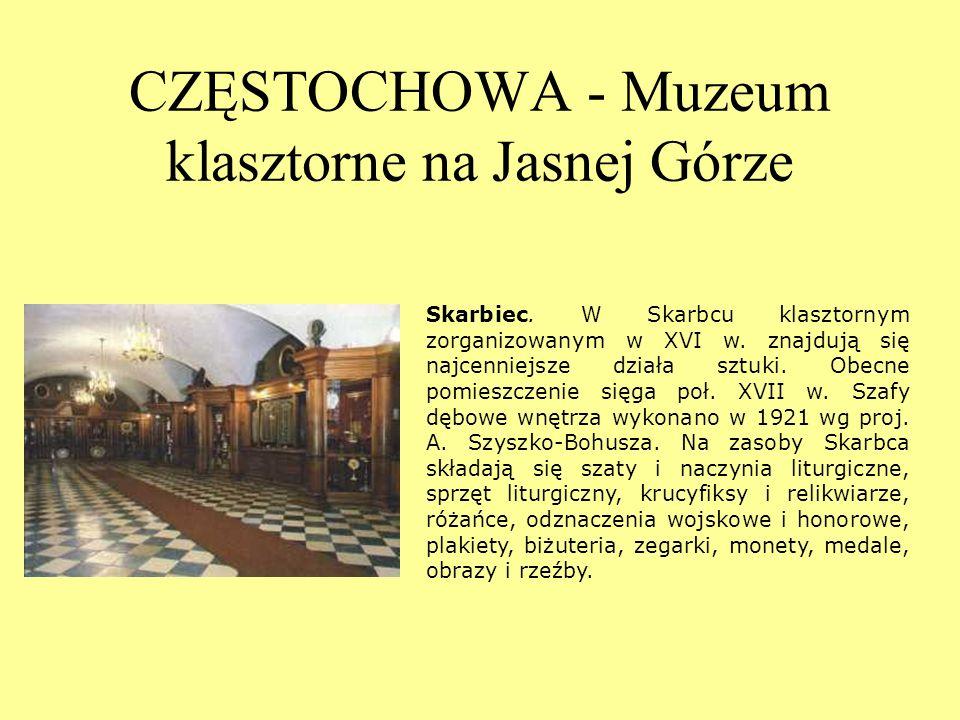 CZĘSTOCHOWA - Muzeum klasztorne na Jasnej Górze
