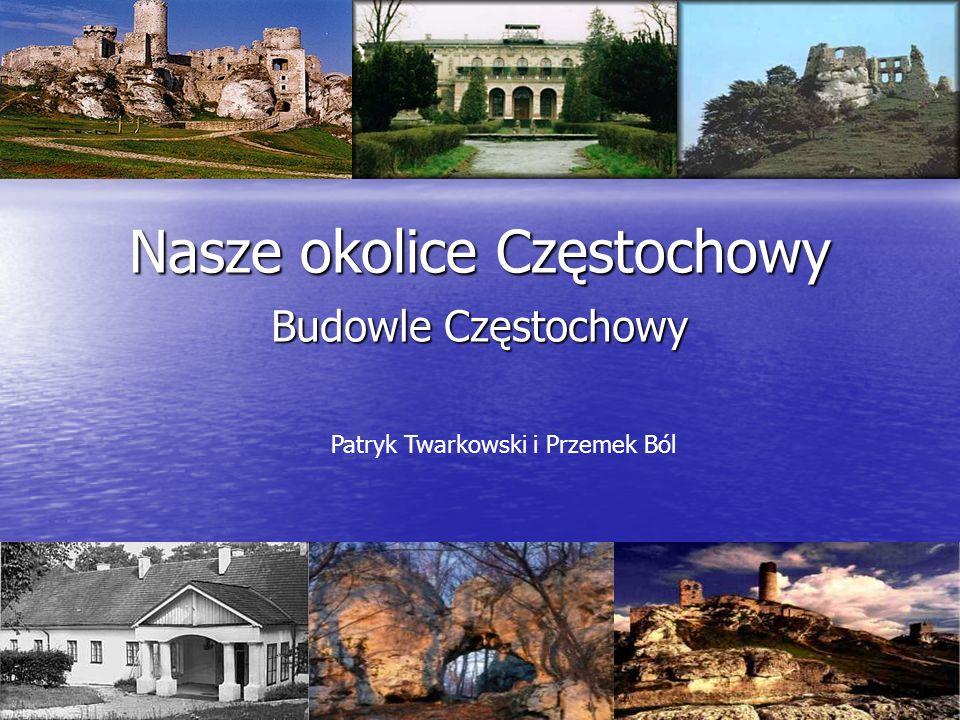 Nasze okolice Częstochowy