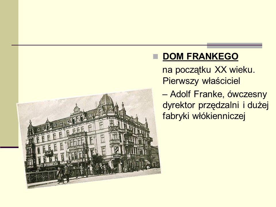 DOM FRANKEGO na początku XX wieku. Pierwszy właściciel.