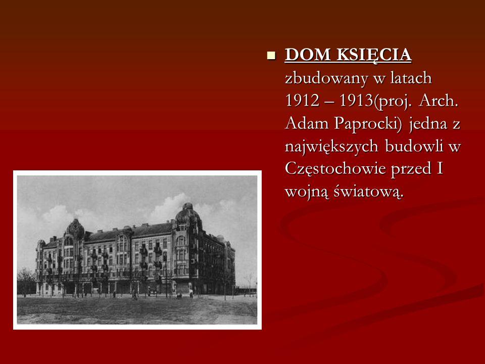 DOM KSIĘCIA zbudowany w latach 1912 – 1913(proj. Arch